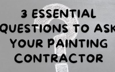 3 Essential Questions to Ask Your Painting Contractor