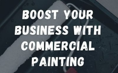 Boost Your Business With Commercial Painting