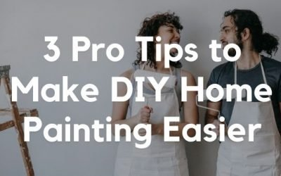 3 Pro Tips to Make DIY Home Painting Easier